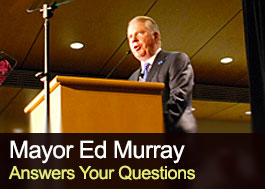 Mayor Ed Murray answers your questions